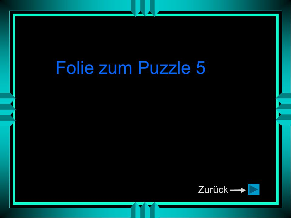 Zurück Folie zum Puzzle 6
