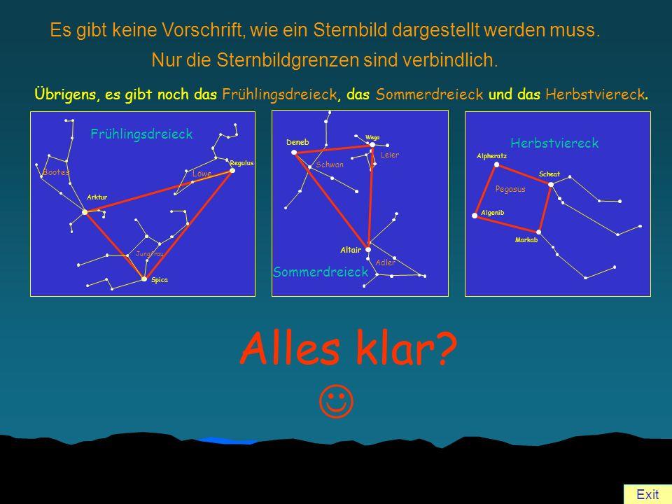 Exit Es gibt keine Vorschrift, wie ein Sternbild dargestellt werden muss. Nur die Sternbildgrenzen sind verbindlich. Alles klar? Übrigens, es gibt noc
