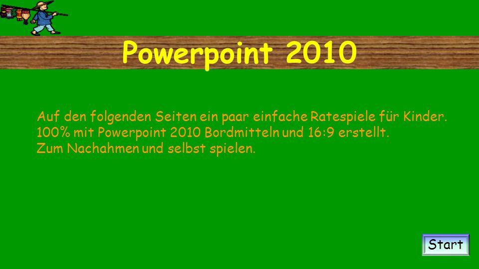 Powerpoint 2010 Auf den folgenden Seiten ein paar einfache Ratespiele für Kinder.