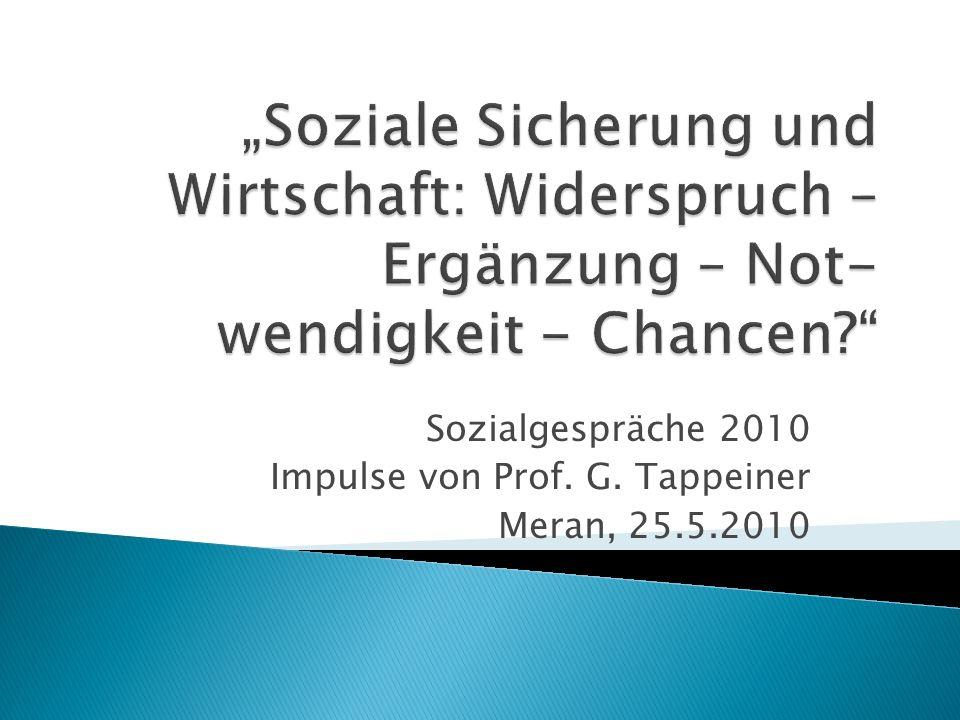 Sozialgespräche 2010 Impulse von Prof. G. Tappeiner Meran, 25.5.2010