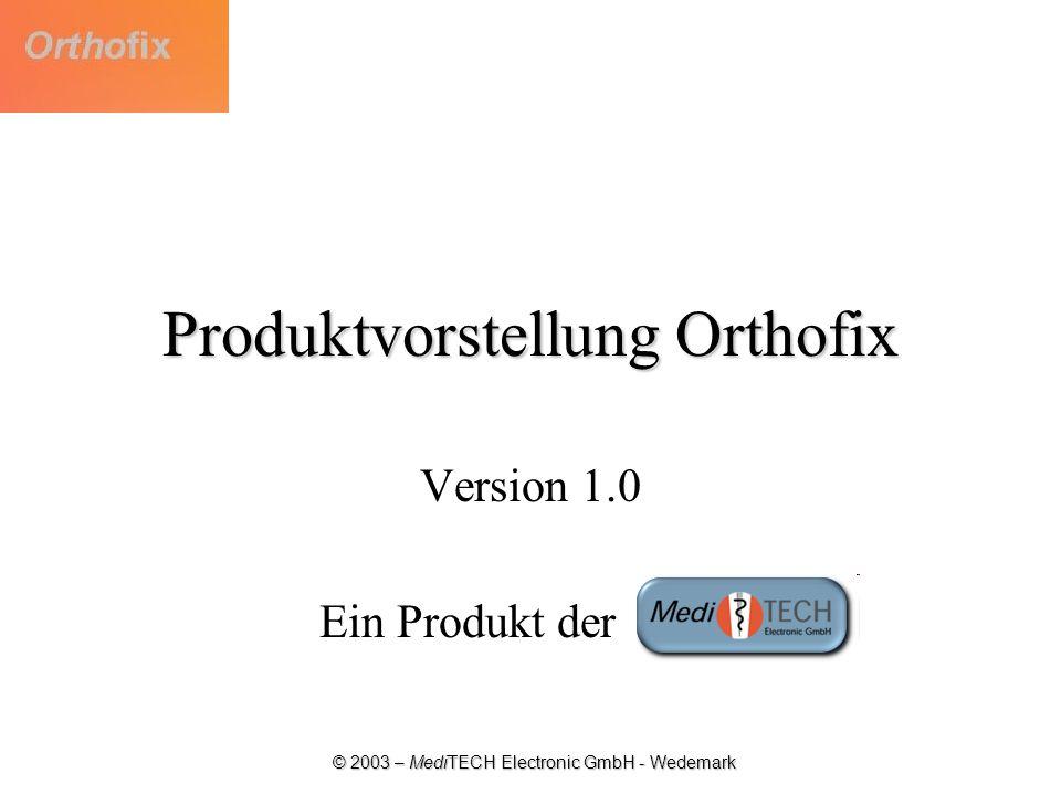 © 2003 – MediTECH Electronic GmbH - Wedemark Produktvorstellung Orthofix Version 1.0 Ein Produkt der ffffff