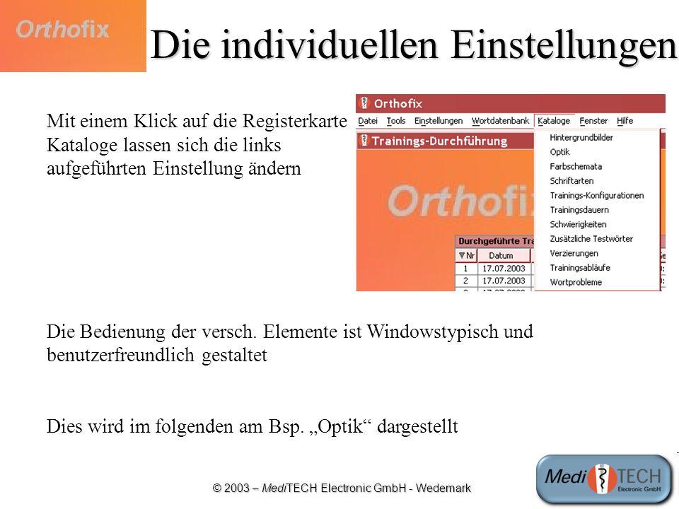 © 2003 – MediTECH Electronic GmbH - Wedemark Die individuellen Einstellungen Mit einem Klick auf die Registerkarte Kataloge lassen sich die links aufg