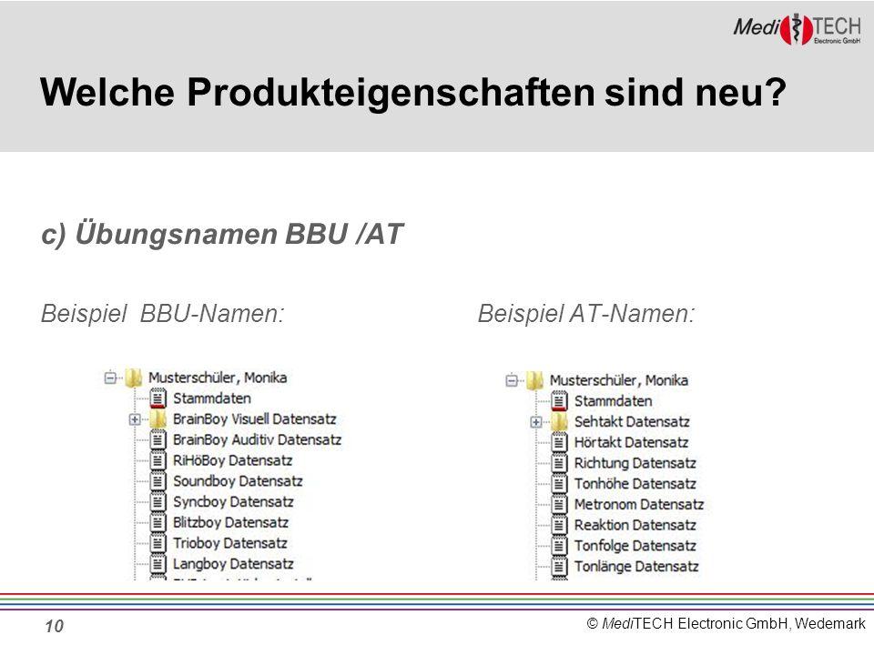 © MediTECH Electronic GmbH, Wedemark 10 Welche Produkteigenschaften sind neu.