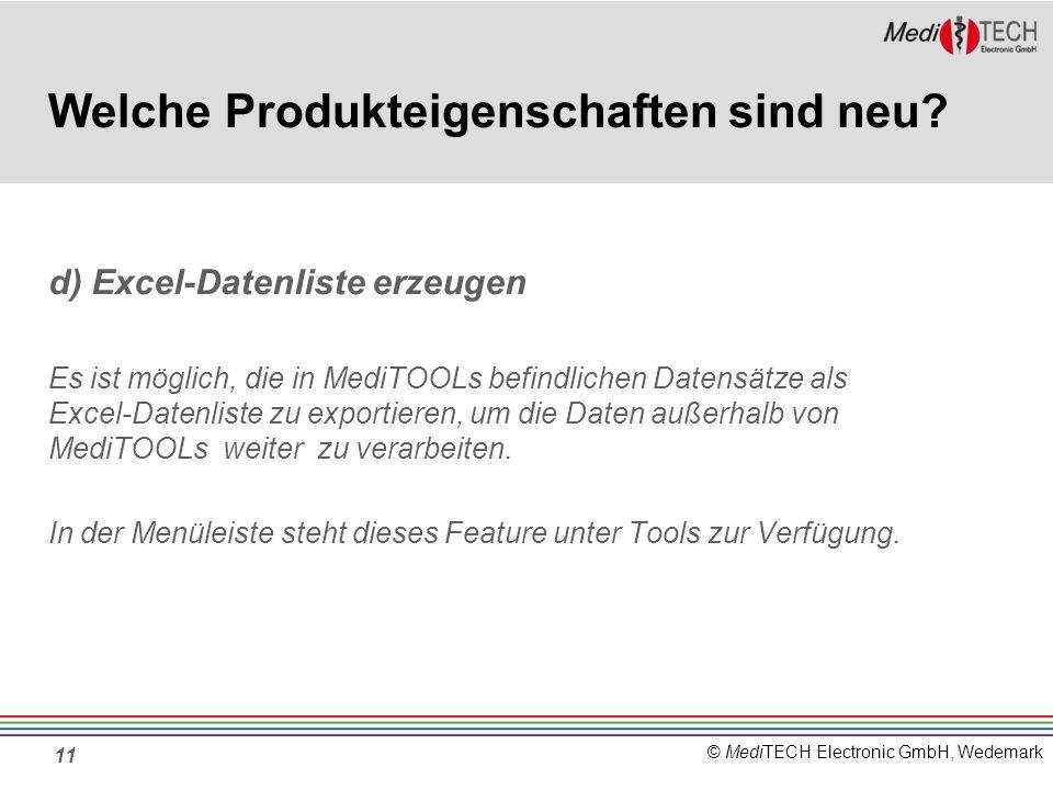 © MediTECH Electronic GmbH, Wedemark 11 Welche Produkteigenschaften sind neu.