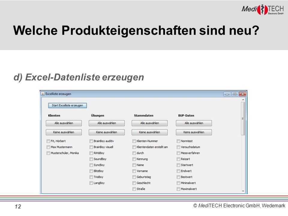 © MediTECH Electronic GmbH, Wedemark 12 Welche Produkteigenschaften sind neu.