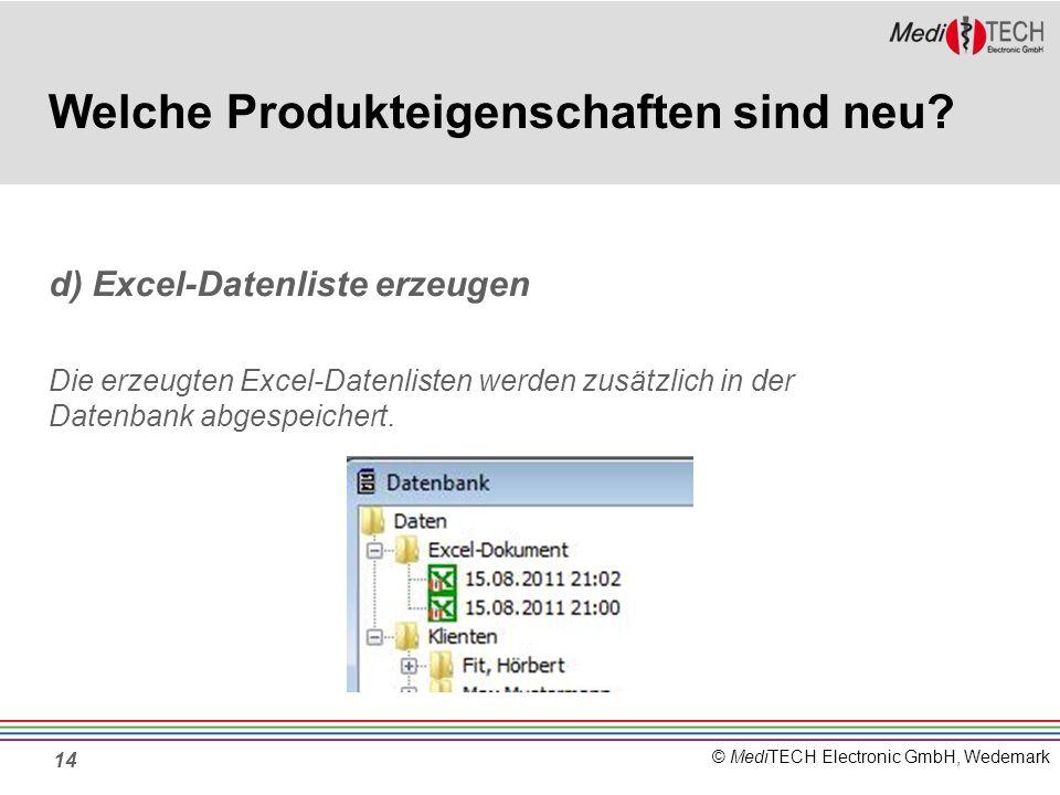 © MediTECH Electronic GmbH, Wedemark 14 Welche Produkteigenschaften sind neu.