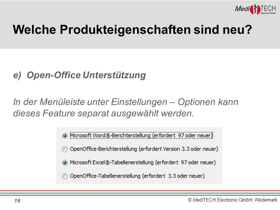 © MediTECH Electronic GmbH, Wedemark 16 Welche Produkteigenschaften sind neu.