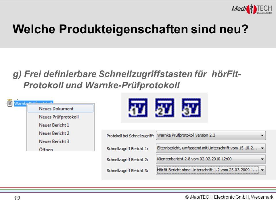 © MediTECH Electronic GmbH, Wedemark 19 Welche Produkteigenschaften sind neu.