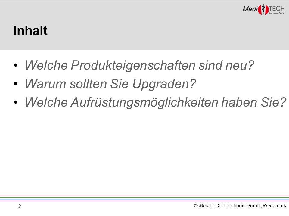 © MediTECH Electronic GmbH, Wedemark 2 Inhalt Welche Produkteigenschaften sind neu.