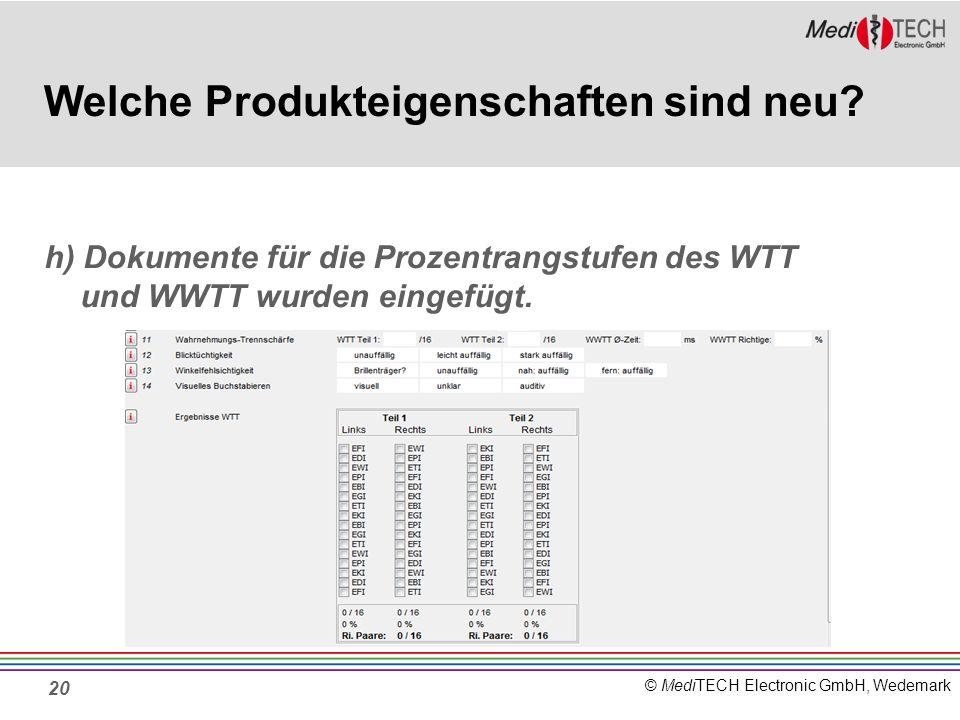 © MediTECH Electronic GmbH, Wedemark 20 Welche Produkteigenschaften sind neu.
