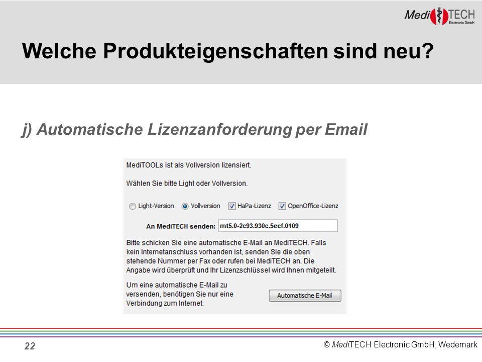 © MediTECH Electronic GmbH, Wedemark 22 Welche Produkteigenschaften sind neu.