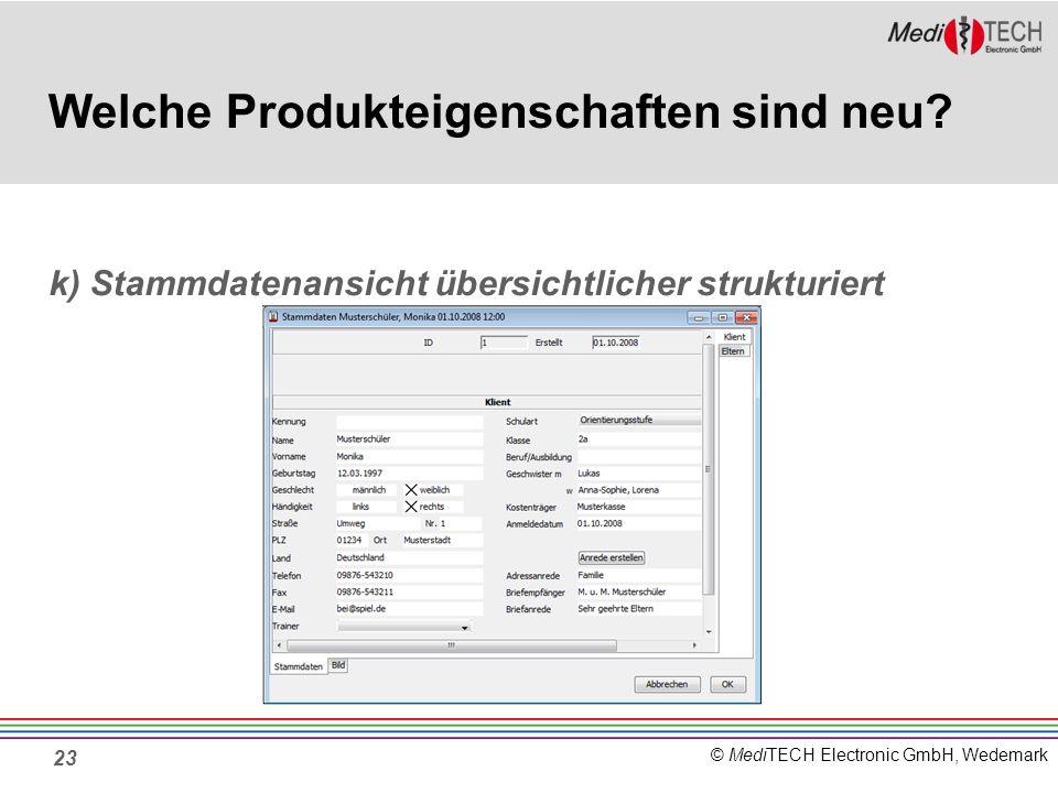 © MediTECH Electronic GmbH, Wedemark 23 Welche Produkteigenschaften sind neu.