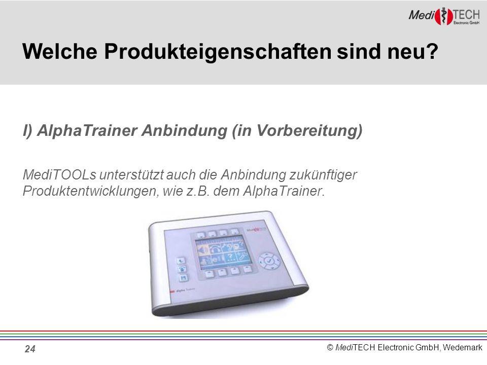 © MediTECH Electronic GmbH, Wedemark 24 Welche Produkteigenschaften sind neu.