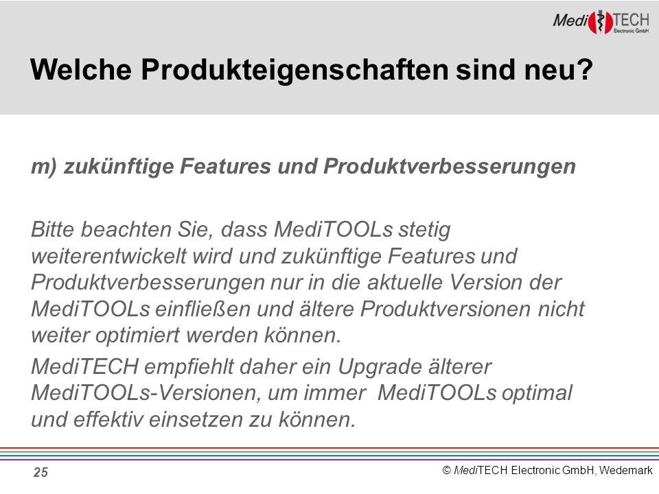 © MediTECH Electronic GmbH, Wedemark 25 Welche Produkteigenschaften sind neu.