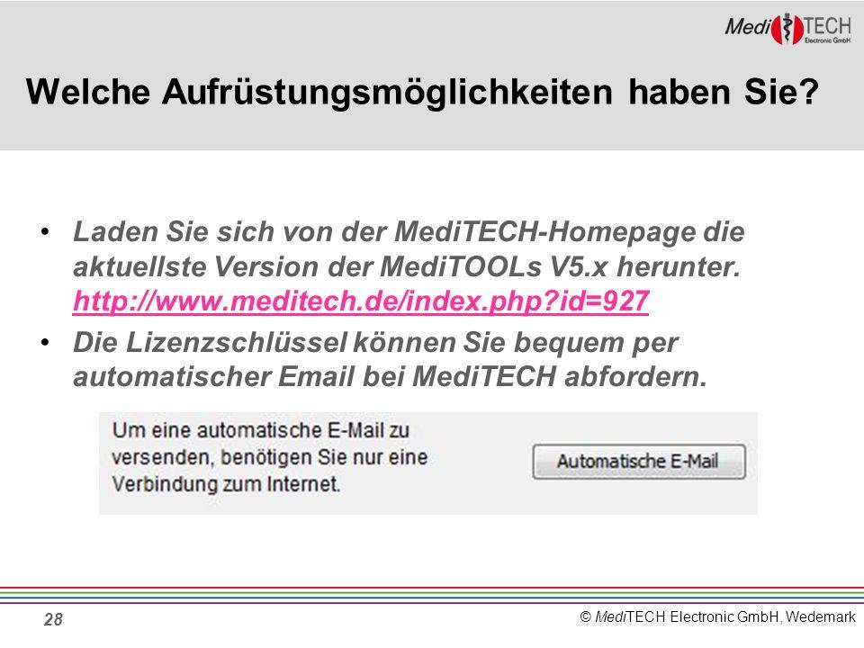 © MediTECH Electronic GmbH, Wedemark 28 Welche Aufrüstungsmöglichkeiten haben Sie.