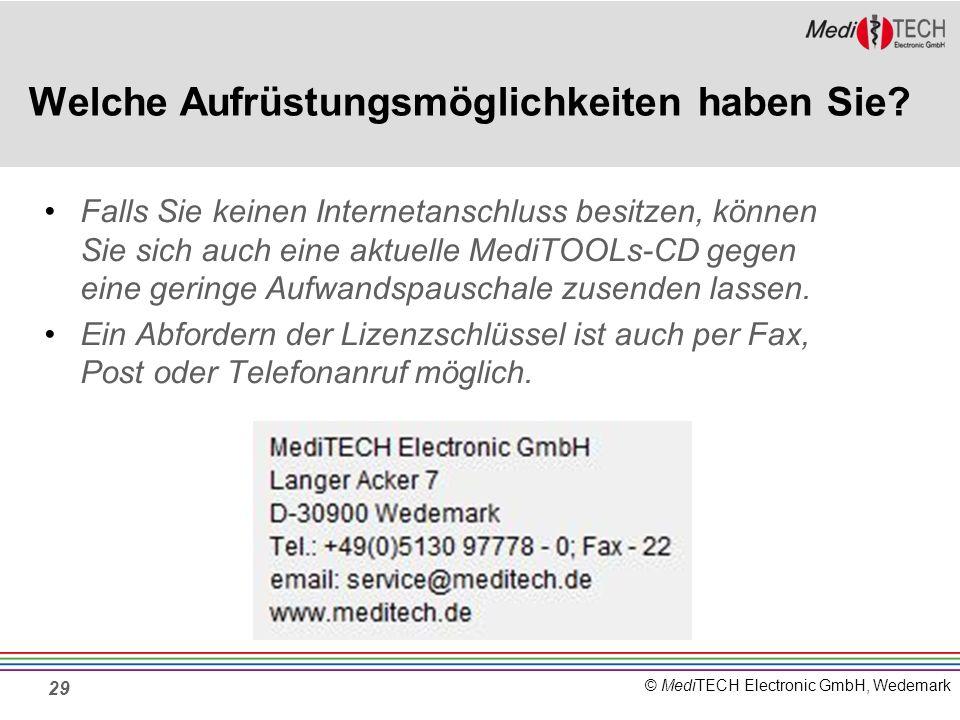 © MediTECH Electronic GmbH, Wedemark 29 Welche Aufrüstungsmöglichkeiten haben Sie.
