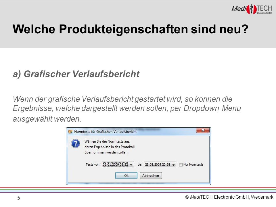 © MediTECH Electronic GmbH, Wedemark 5 Welche Produkteigenschaften sind neu.