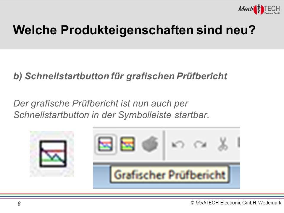 © MediTECH Electronic GmbH, Wedemark 8 Welche Produkteigenschaften sind neu.