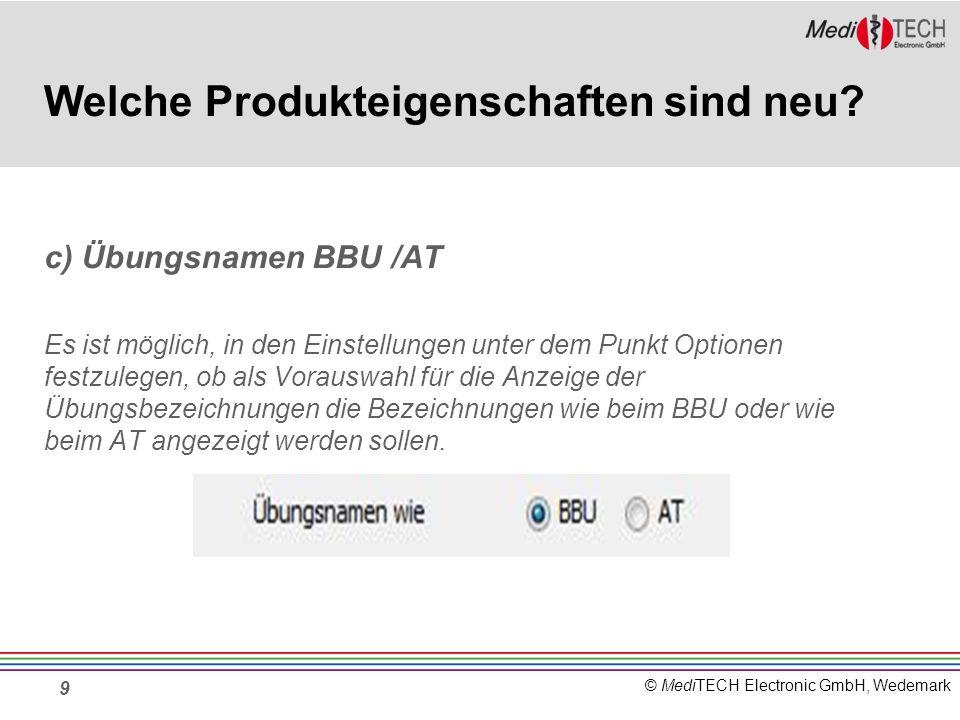© MediTECH Electronic GmbH, Wedemark 9 Welche Produkteigenschaften sind neu.