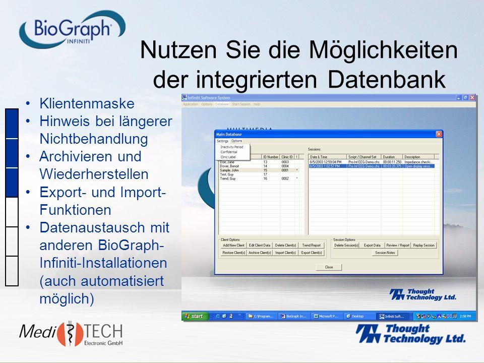 Nutzen Sie die Möglichkeiten der integrierten Datenbank Klientenmaske Hinweis bei längerer Nichtbehandlung Archivieren und Wiederherstellen Export- un