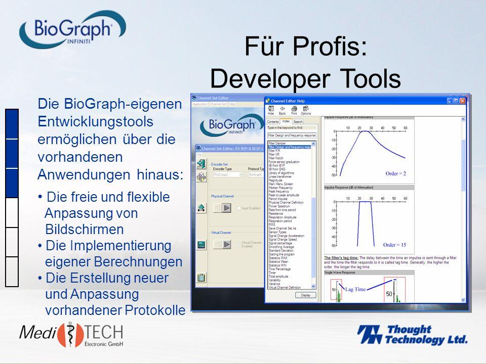 Für Profis: Developer Tools Die BioGraph-eigenen Entwicklungstools ermöglichen über die vorhandenen Anwendungen hinaus: Die freie und flexible Anpassu