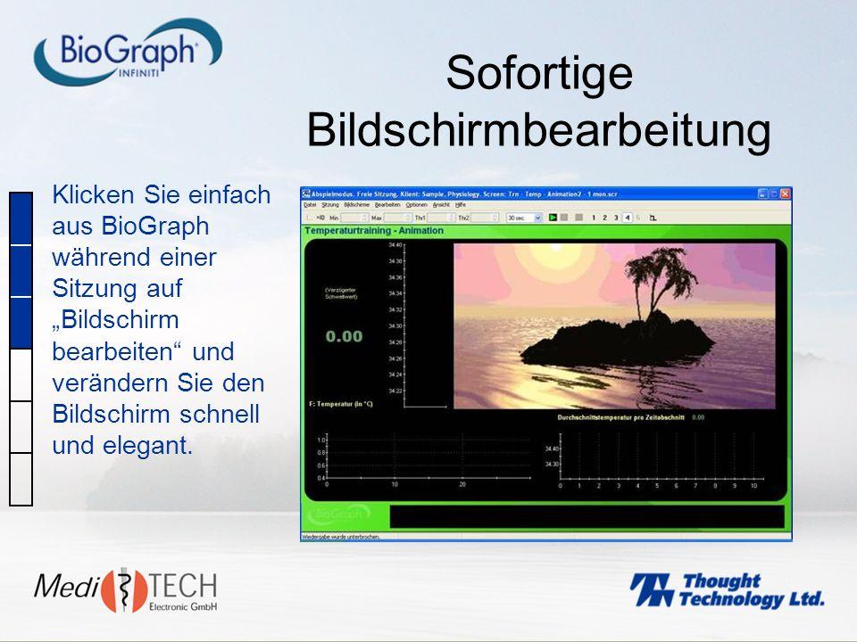 Sofortige Bildschirmbearbeitung Klicken Sie einfach aus BioGraph während einer Sitzung auf Bildschirm bearbeiten und verändern Sie den Bildschirm schn