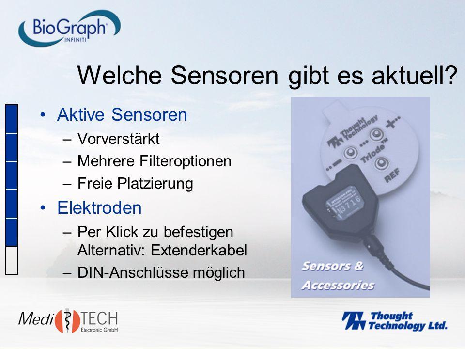 Welche Sensoren gibt es aktuell? Aktive Sensoren –Vorverstärkt –Mehrere Filteroptionen –Freie Platzierung Elektroden –Per Klick zu befestigen Alternat