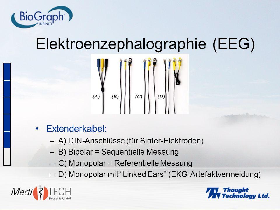 Elektroenzephalographie (EEG) Extenderkabel: –A) DIN-Anschlüsse (für Sinter-Elektroden) –B) Bipolar = Sequentielle Messung –C) Monopolar = Referentiel