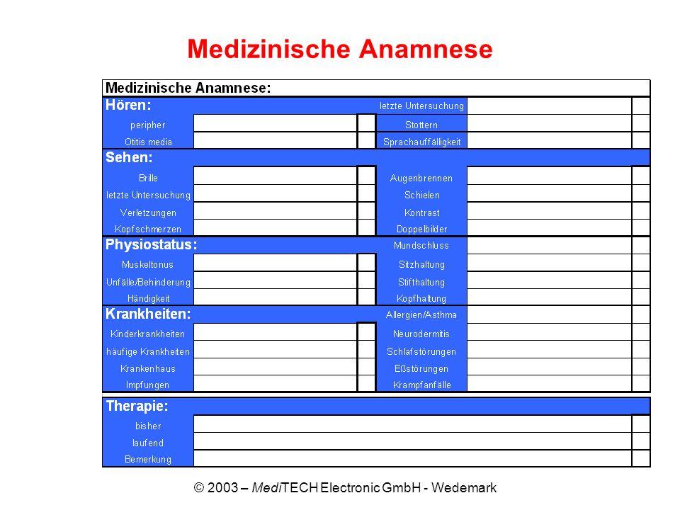 © 2003 – MediTECH Electronic GmbH - Wedemark Medizinische Anamnese