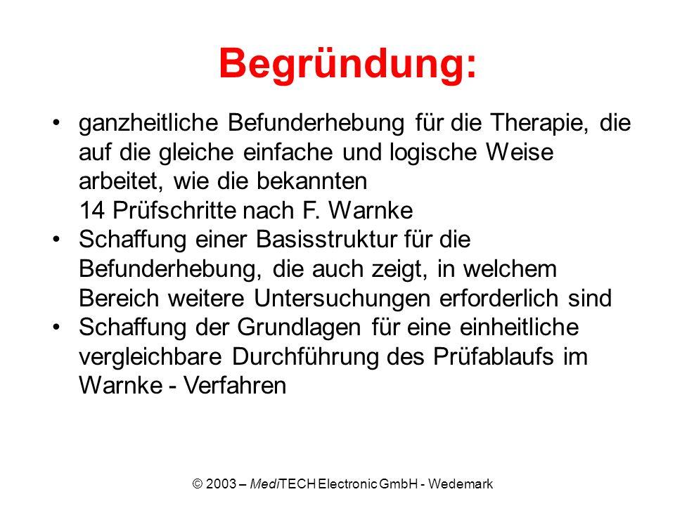 © 2003 – MediTECH Electronic GmbH - Wedemark Begründung: ganzheitliche Befunderhebung für die Therapie, die auf die gleiche einfache und logische Weis