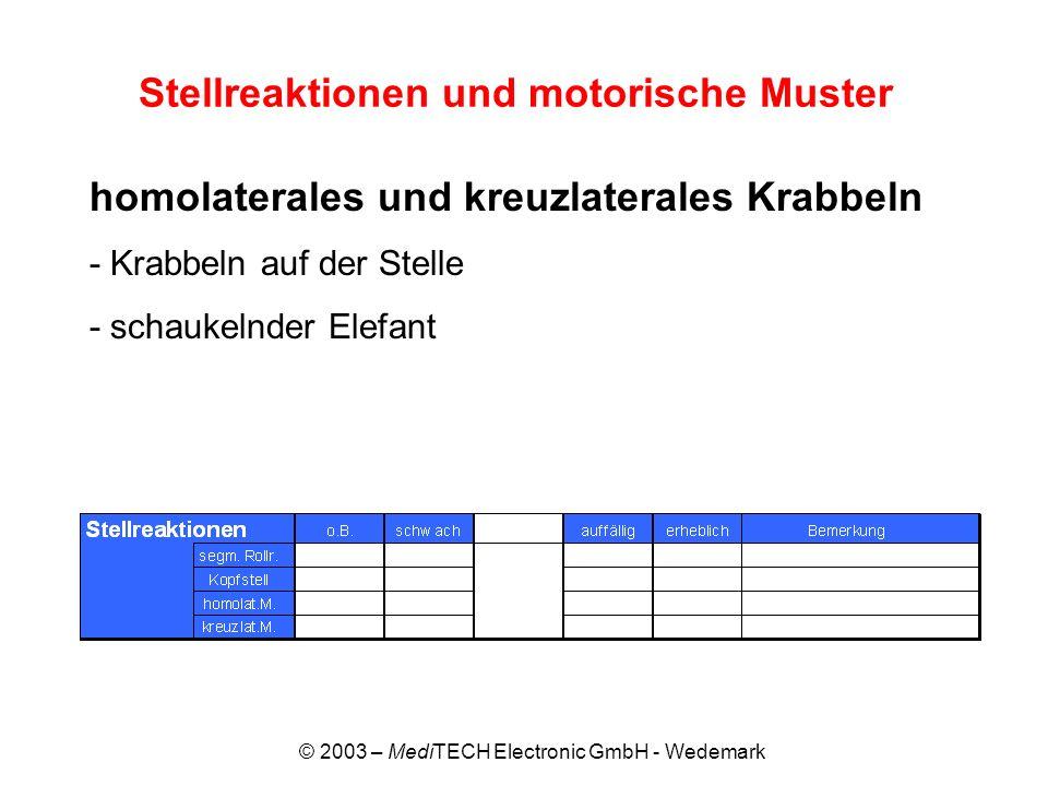© 2003 – MediTECH Electronic GmbH - Wedemark Stellreaktionen und motorische Muster homolaterales und kreuzlaterales Krabbeln - Krabbeln auf der Stelle