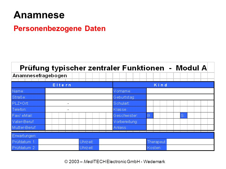 © 2003 – MediTECH Electronic GmbH - Wedemark Persistierende frühkindliche Reflexe TLR vorwärts und rückwärts: - Heben und Senken des Kopfes - Streichen auf der Beckenkammlinie