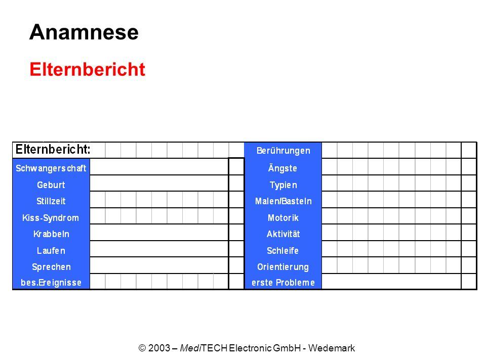 © 2003 – MediTECH Electronic GmbH - Wedemark Elternbericht Anamnese