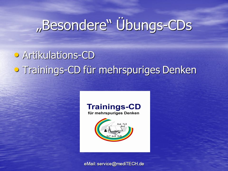 eMail: service@mediTECH.de Besondere Übungs-CDs Artikulations-CD Artikulations-CD Trainings-CD für mehrspuriges Denken Trainings-CD für mehrspuriges D
