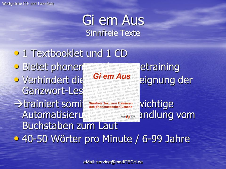 eMail: service@mediTECH.de Gi em Aus Sinnfreie Texte 1 Textbooklet und 1 CD 1 Textbooklet und 1 CD Bietet phonematisches Lesetraining Bietet phonemati