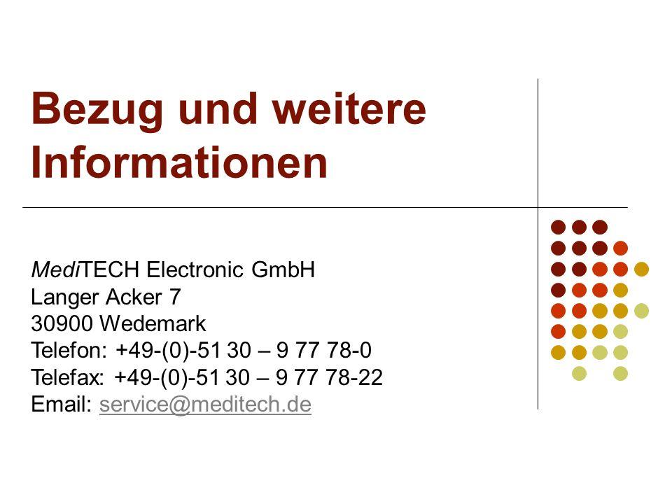 Bezug und weitere Informationen MediTECH Electronic GmbH Langer Acker 7 30900 Wedemark Telefon: +49-(0)-51 30 – 9 77 78-0 Telefax: +49-(0)-51 30 – 9 7