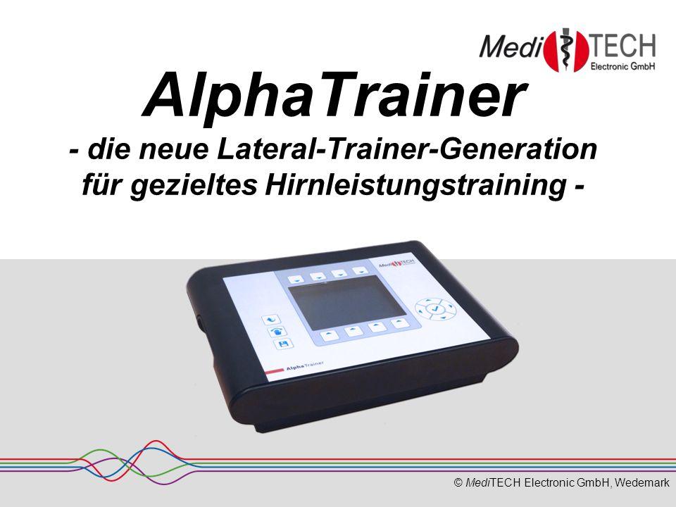 © MediTECH Electronic GmbH, Wedemark AlphaTrainer - die neue Lateral-Trainer-Generation für gezieltes Hirnleistungstraining -