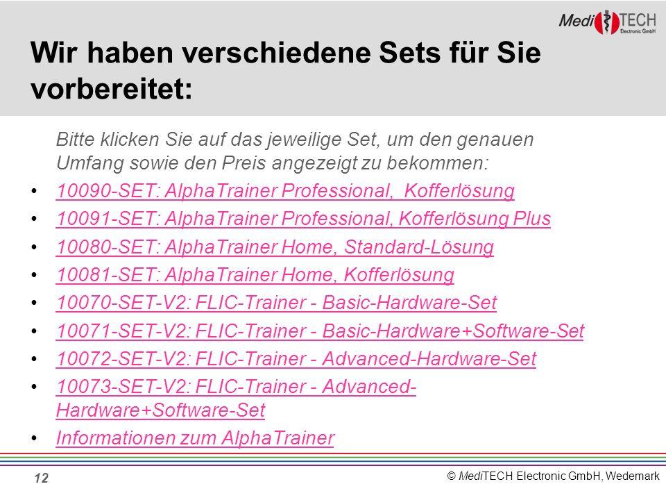 © MediTECH Electronic GmbH, Wedemark Wir haben verschiedene Sets für Sie vorbereitet: Bitte klicken Sie auf das jeweilige Set, um den genauen Umfang s