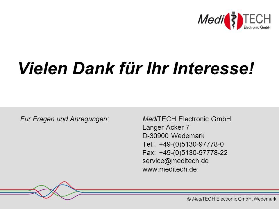 © MediTECH Electronic GmbH, Wedemark Vielen Dank für Ihr Interesse! MediTECH Electronic GmbH Langer Acker 7 D-30900 Wedemark Tel.: +49-(0)5130-97778-0