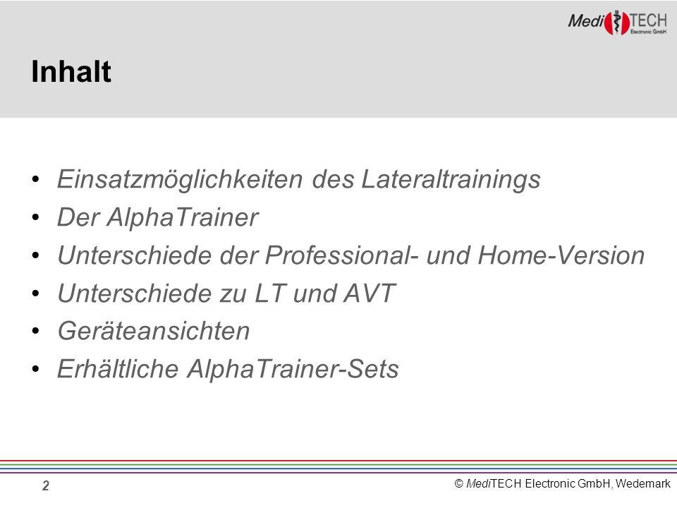 © MediTECH Electronic GmbH, Wedemark Inhalt Einsatzmöglichkeiten des Lateraltrainings Der AlphaTrainer Unterschiede der Professional- und Home-Version