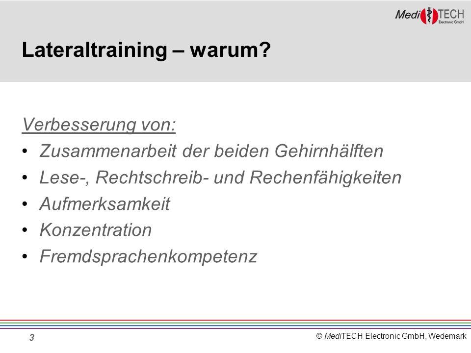 © MediTECH Electronic GmbH, Wedemark Verbesserung von: Zusammenarbeit der beiden Gehirnhälften Lese-, Rechtschreib- und Rechenfähigkeiten Aufmerksamke