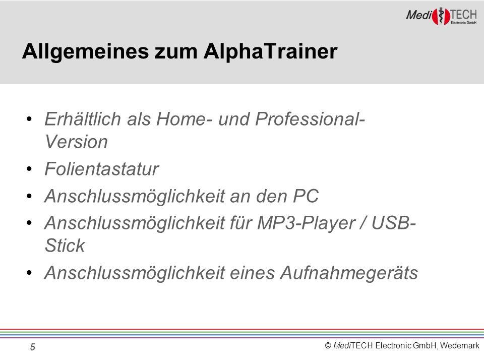 © MediTECH Electronic GmbH, Wedemark Allgemeines zum AlphaTrainer Erhältlich als Home- und Professional- Version Folientastatur Anschlussmöglichkeit a