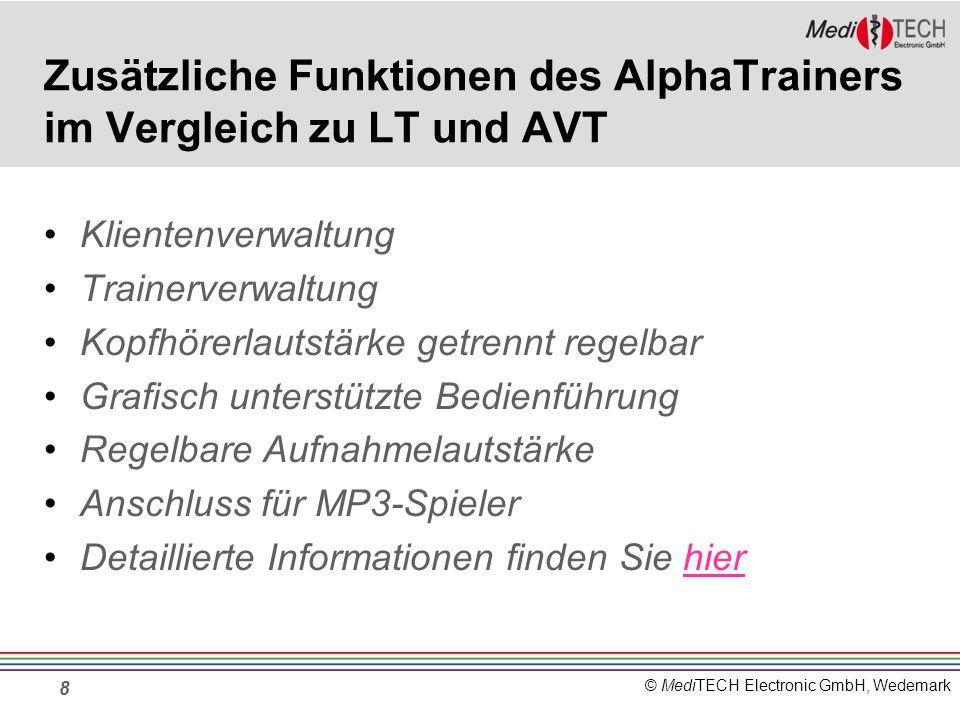 © MediTECH Electronic GmbH, Wedemark Zusätzliche Funktionen des AlphaTrainers im Vergleich zu LT und AVT Klientenverwaltung Trainerverwaltung Kopfhöre