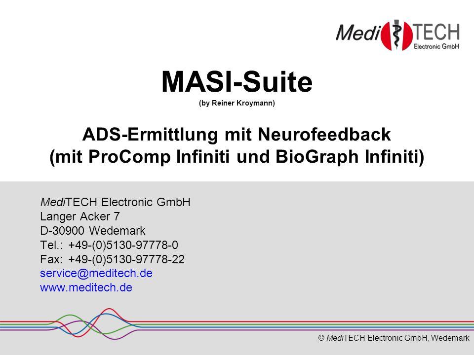 © MediTECH Electronic GmbH, Wedemark MASI-Suite (by Reiner Kroymann) ADS-Ermittlung mit Neurofeedback (mit ProComp Infiniti und BioGraph Infiniti) Med