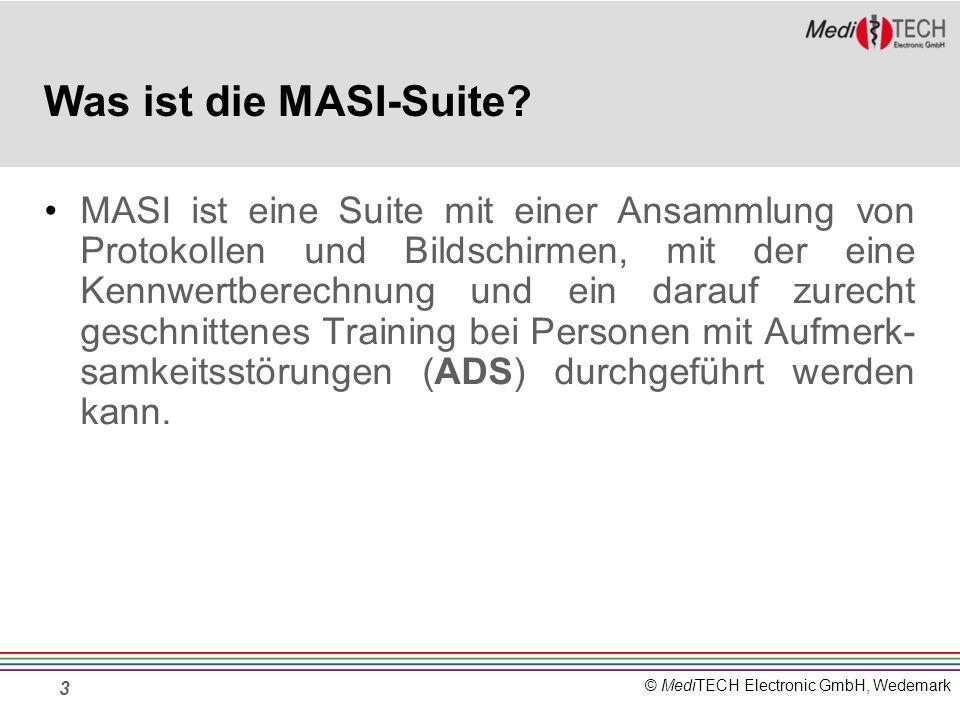 © MediTECH Electronic GmbH, Wedemark 3 Was ist die MASI-Suite? MASI ist eine Suite mit einer Ansammlung von Protokollen und Bildschirmen, mit der eine
