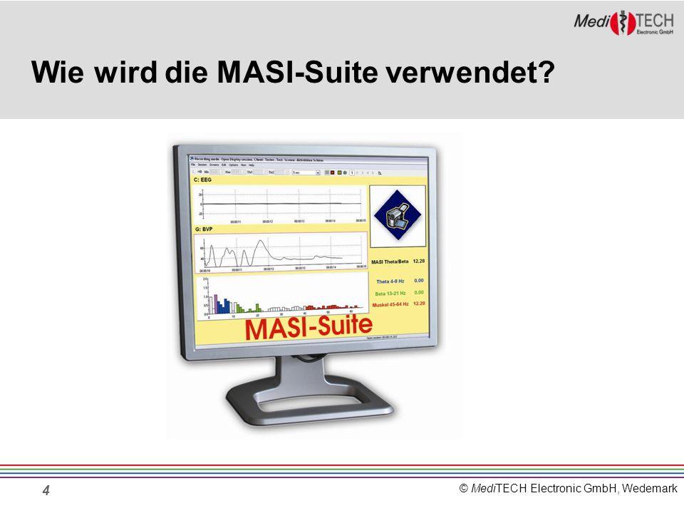 © MediTECH Electronic GmbH, Wedemark Wie wird die MASI-Suite verwendet.