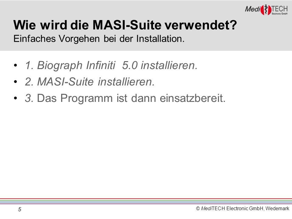 © MediTECH Electronic GmbH, Wedemark Wie wird die MASI-Suite verwendet? Einfaches Vorgehen bei der Installation. 1. Biograph Infiniti 5.0 installieren