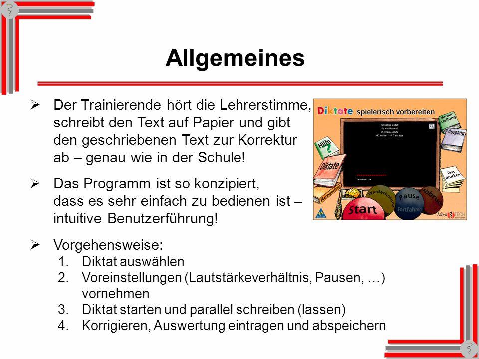 Allgemeines Der Trainierende hört die Lehrerstimme, schreibt den Text auf Papier und gibt den geschriebenen Text zur Korrektur ab – genau wie in der S