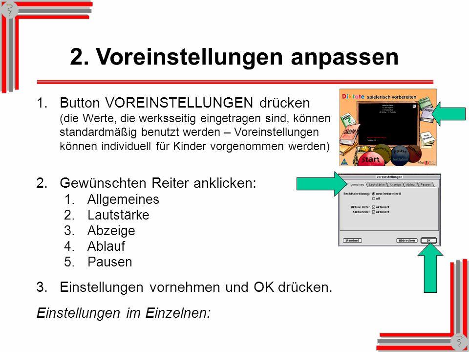 2. Voreinstellungen anpassen 1.Button VOREINSTELLUNGEN drücken (die Werte, die werksseitig eingetragen sind, können standardmäßig benutzt werden – Vor