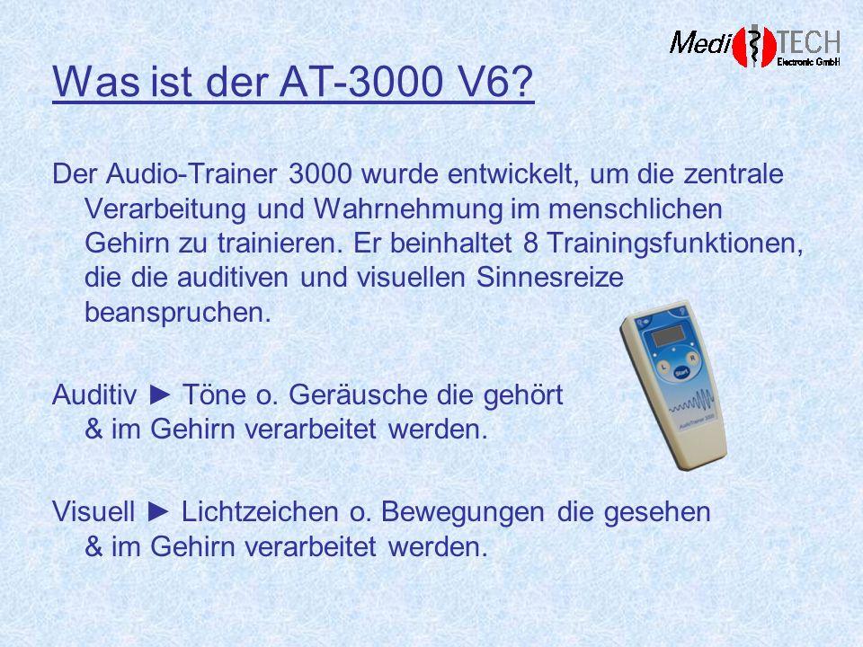 Was ist der AT-3000 V6? Der Audio-Trainer 3000 wurde entwickelt, um die zentrale Verarbeitung und Wahrnehmung im menschlichen Gehirn zu trainieren. Er